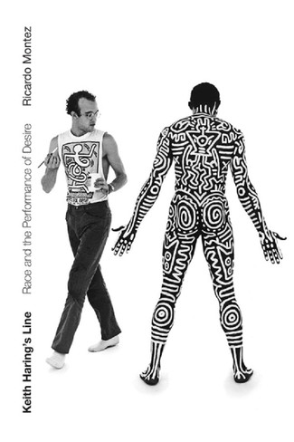 Keith Haring′s Line: Race and the Performance of Desire