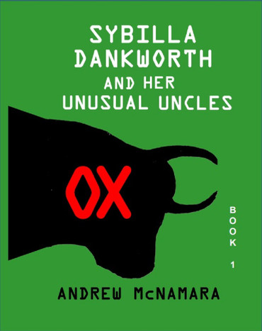 Sybilla Dankworth and her Unusual Uncles - Ox (Book 1)