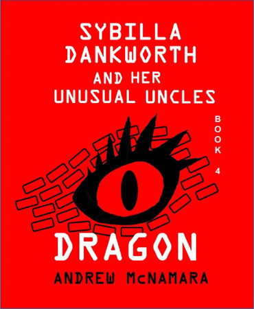 Sybilla Dankworth and her Unusual Uncles - Dragon (Book 4)
