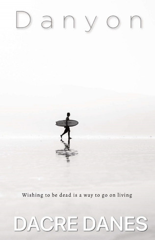 Danyon: Wishing to be dead is a way to go on living