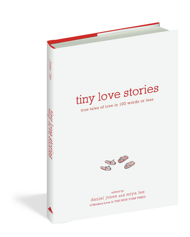 Tiny Love Stories: True Tales of Love in 100 Words or Less