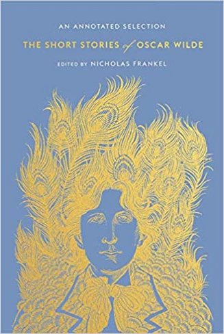 The Short Stories of Oscar Wilde: An Annotated Selection