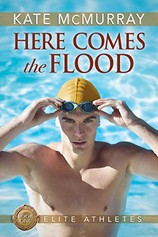 Here Comes the Flood (Elite Athletes, Book 1)