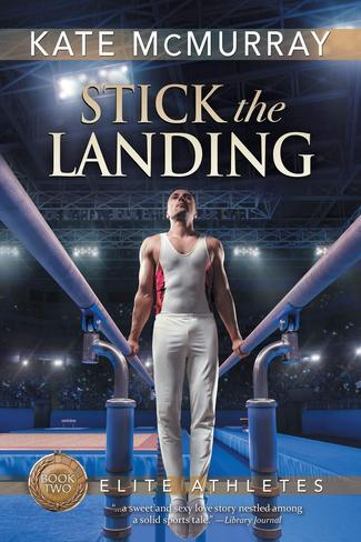 Stick the Landing (Elite Athletes Book 2)