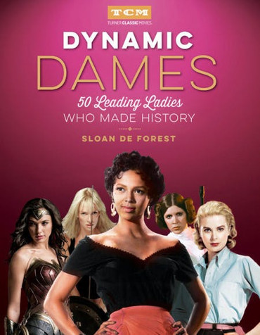 Dynamic Dames: 50 Leading Ladies Who Made History