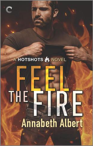 Feel the Fire: A Firefighter Reunion Romance (Hotshots, Vol. 3)