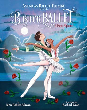 B Is for Ballet (A Dance Alphabet)