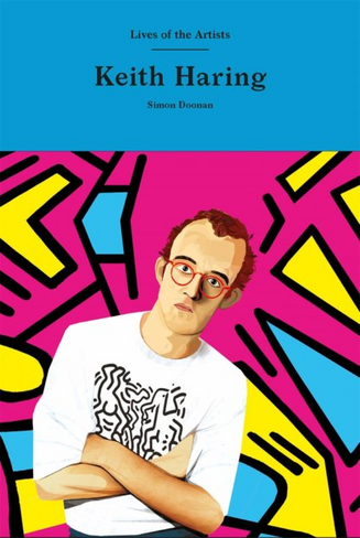Keith Haring (Lives of the Artists)