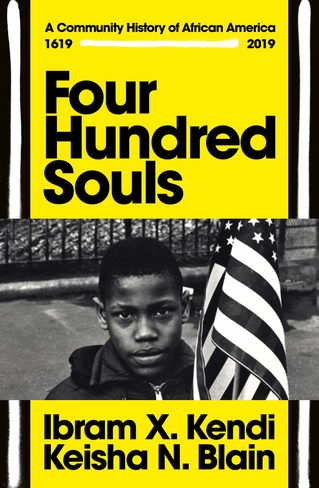 Four Hundred Souls: A Community History of African America 1619-2019
