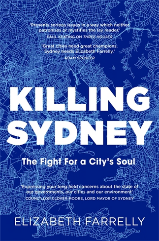 Killing Sydney: The Fight for A City Soul