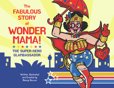 The Fabulous Story of Wonder Mama: The Super-Hero Glambassador