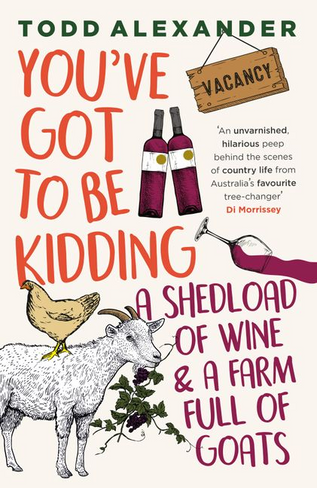 You've Got To Be Kidding: A Shedload of Wine & A Farm Full of Goats