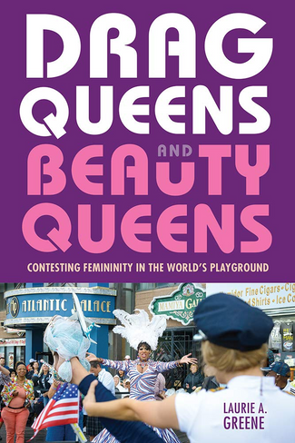 Drag Queens and Beauty Queens: Contesting Femininity in the World's Playground