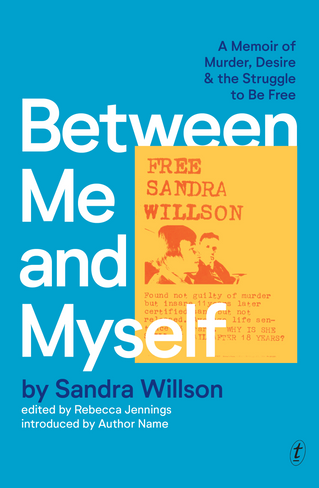 Between Me and Myself: A Memoir of Murder, Desire and the Struggle to Be Free