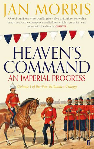 Heaven's Command (An Imperial Progress, Volume 1 of Pax Britannica Trilogy)