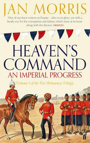 Heaven's Command (An Imperial Progress, Volume 1 of Pax Britannica Trilogy)