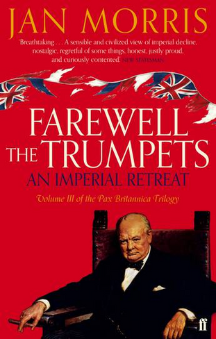 Farewell the Trumpets (An Imperial Retreat, Volume 3 Pax Britannica Trilogy)