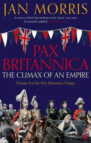 Pax Britannica (The Climax of an Empire, Vol 2 Pax Britannica Trilogy)