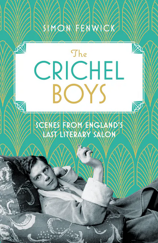 The Crichel Boys: Scenes from England's Last Literary Salon