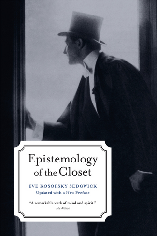 Epistemology of the Closet (Updated with a New Preface)