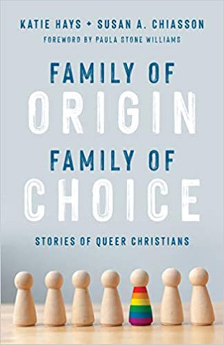 Family of Origin, Family of Choice: Stories of Queer Christians
