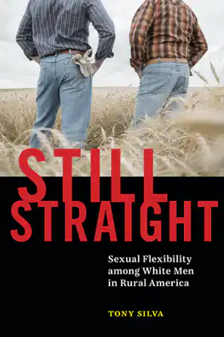 Still Straight: Sexual Flexibility among White Men in Rural America