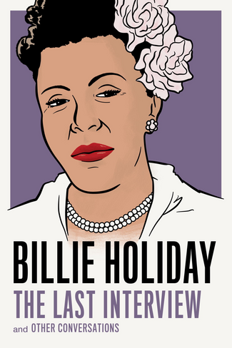 Billie Holiday: The Last Interview (And Other Conversations)