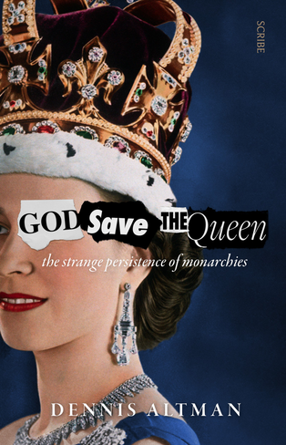 God Save The Queen: The Strange Persistence of Monarchies