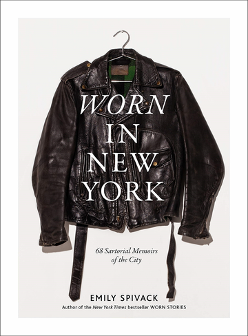 Worn in New York (68 Sartorial Memoirs of the City)