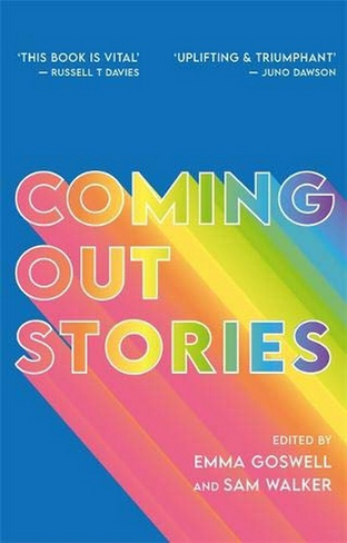 Coming Out Stories: Personal Experiences of Coming out from Across the Lgbtq+ Spectrum