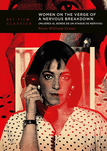 Women on the Verge of a Nervous Breakdown (BFI Film Classics)