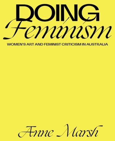 Doing Feminism: Women's Art and Feminist Criticism in Australia