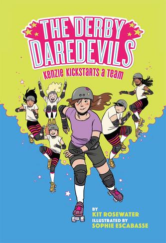 The Derby Daredevils: Kenzie Kickstarts a Team (The Derby Daredevils Book #1)