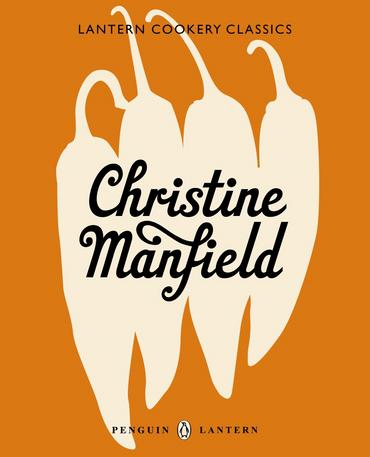 Lantern Cookery Classics: Christine Manfield