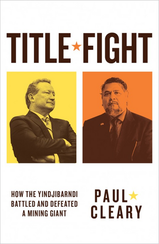 Title Fight: How the Yindjibarndi Battled and Defeated a Mining Giant