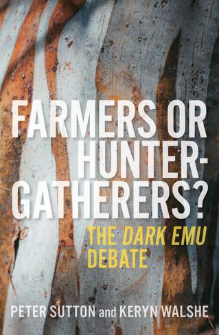 Farmers or Hunter-gatherers? The Dark Emu Debate