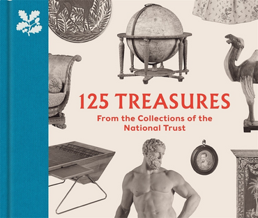 125 Treasures from the Collections of the National Trust