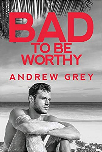 Bad to be Worthy (Bad to be Good #2)