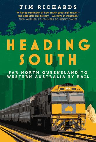 Heading South: Far North Queensland to Western Australia by Rail