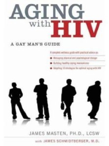 Aging with HIV : A Gay Man's Guide