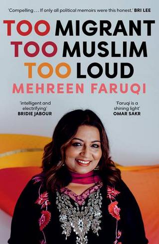 Too Migrant, Too Muslim, Too Loud