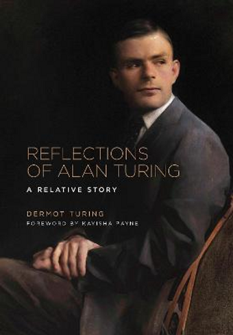 Reflections of Alan Turing : A Relative Story