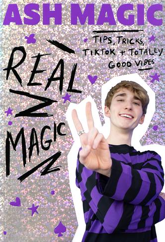 Real Magic: Tips, Tricks, TikTok and Totally Good Vibes