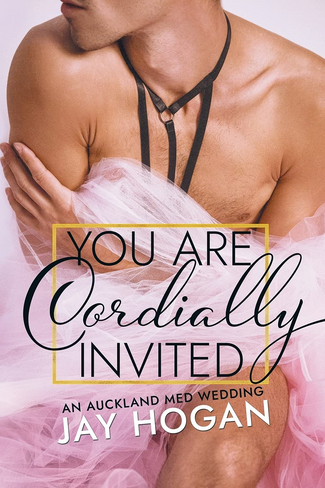 You Are Cordially Invited (Auckland Med Wedding #5)