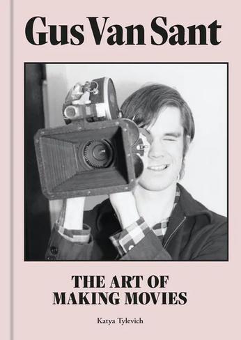 Gus Van Sant: The Art of Making Movies