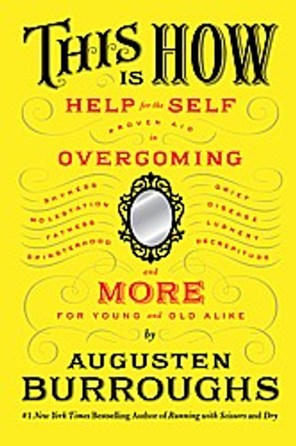 THIS IS HOW : Proven Aid in Overcoming Shyness, Molestation, Fatness, Spinsterhood, Grief, Disease, Lushery, Decrepitude & More