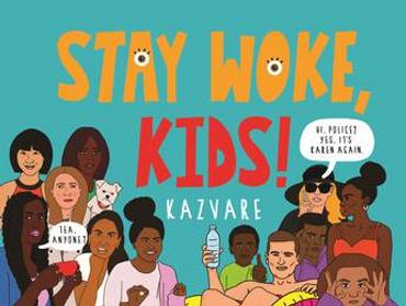 Stay Woke, Kids!