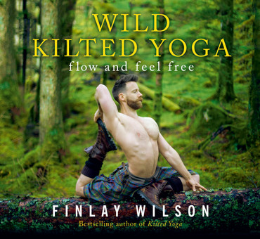 Wild Kilted Yoga: Flow and Feel Free