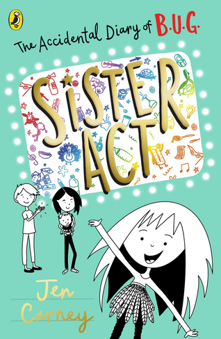 The Accidental Diary of B.U.G.: Sister Act