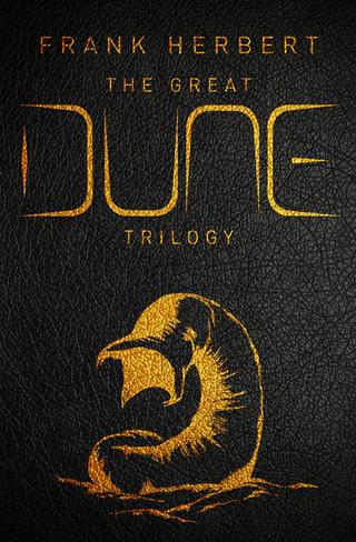 The Great Dune Trilogy: Dune, Dune Messiah, Children of Dune (Hardback)